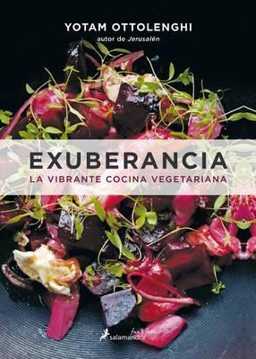 Exuberancia. La Vibrante Cocina Vegetariana by Yotam Ottolenghi