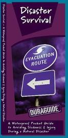 Disaster Survival: A Waterproof Pocket Guide to Avoiding Sickness & Injury During a Natural Disaster by Senior Consultant James Kavanagh (Senior Consultant, Oxera Oxera Oxera) image