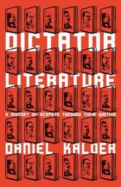 Dictator Literature by Daniel Kalder