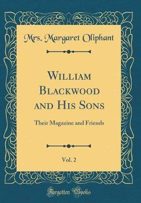 William Blackwood and His Sons, Vol. 2 by Mrs Margaret Oliphant image