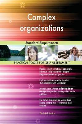 Complex Organizations Standard Requirements by Gerardus Blokdyk image