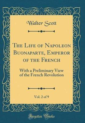 The Life of Napoleon Buonaparte, Emperor of the French, Vol. 2 of 9 by Walter Scott image