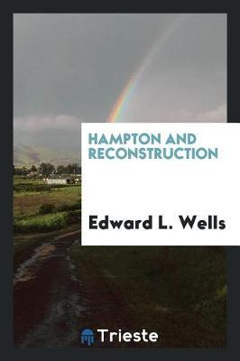 Hampton and Reconstruction by Edward L. Wells