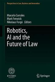 Robotics, AI and the Future of Law