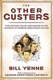 The Other Custers by Bill Yenne