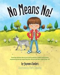 No Means No! by Jayneen Sanders