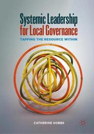 Systemic Leadership for Local Governance by Catherine Hobbs