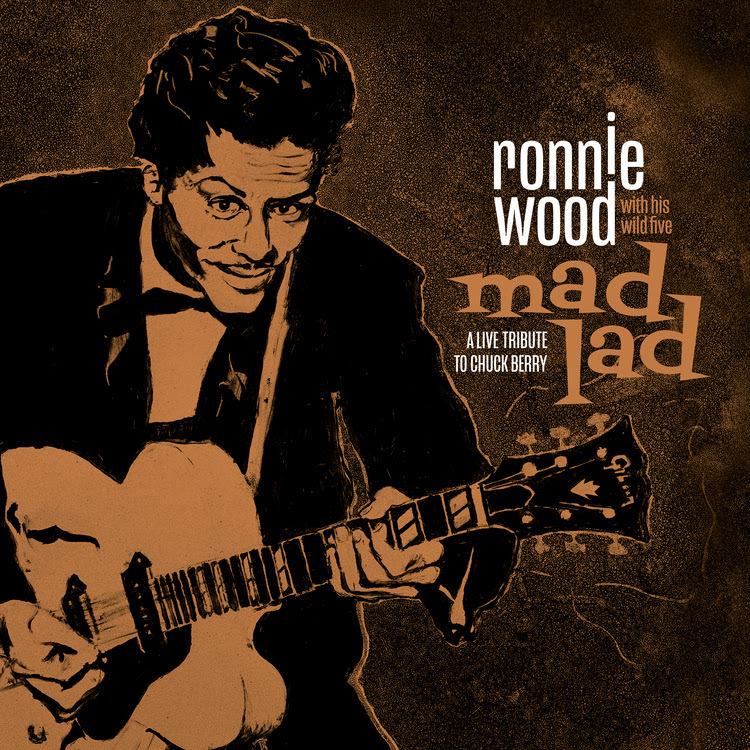 Mad Lad: a Live Tribute to Chuck Berry (Deluxe) by Ronnie Wood With His Wild Five image