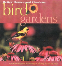 Bird Gardens: A Year-round Guide to Creating an Alluring Haven for Birds by Better Homes & Gardens image
