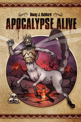 Apocalypse Alive by Danny J Hubbard image