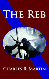 The Reb by Charles R. Martin
