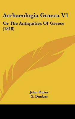 Archaeologia Graeca V1: Or the Antiquities of Greece (1818) by John Potter, ten Ten Ten image