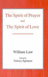 The Spirit of Prayer and the Spirit of Love by William Law