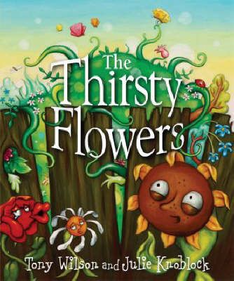 The Thirsty Flowers by Tony Wilson
