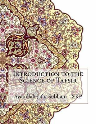 Introduction to the Science of Tafsir by Ayatullah Jafar Subhani - Xkp image
