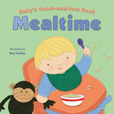 Baby's Touch-And-Feel Book: Mealtime by Claire Belmont