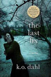 The Last Fix by K O Dahl