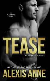 Tease by Alexis Anne