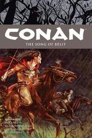 Conan Volume 16: The Song Of Belit by Brian Wood