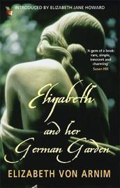 Elizabeth And Her German Garden by Elizabeth Von Arnim image