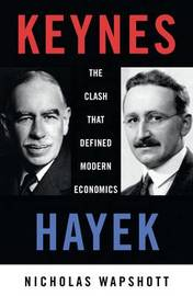 Keynes Hayek by Nicholas Wapshott