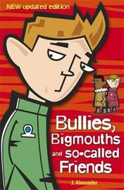 Bullies, Bigmouths and So-Called Friends by Jenny Alexander image