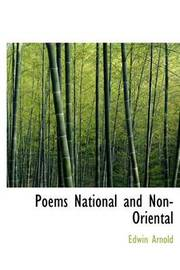 Poems National and Non-Oriental by Edwin Arnold