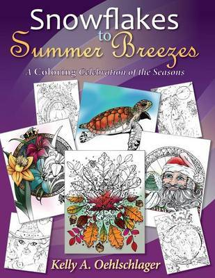 Snowflakes to Summer Breezes by Kelly a Oehlschlager
