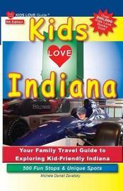 Kids Love Indiana, 5th Edition by Michele Darrall Zavatsky