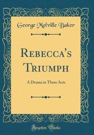 Rebecca's Triumph by George Melville Baker image