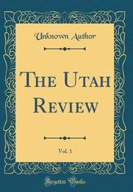 The Utah Review, Vol. 1 (Classic Reprint) by Unknown Author image