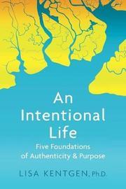 An Intentional Life by Lisa Kentgen
