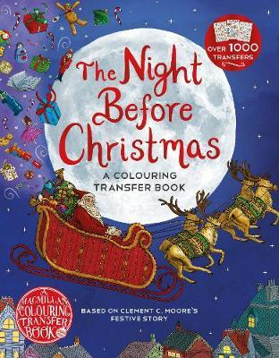 The Night Before Christmas: A Colouring Transfer Book by Clement C. Moore