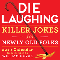Die Laughing 2019 Day-to-Day Calendar by William Novak