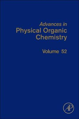 Advances in Physical Organic Chemistry: Volume 52 image