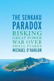 The Senkaku Paradox by Michael E O'Hanlon