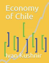 Economy of Chile by Ivan Kushnir