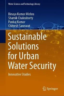 Sustainable Solutions for Urban Water Security by Binaya Kumar Mishra