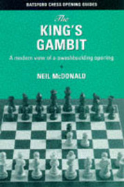 The King's Gambit: A Modern View of the Most Swashbuckling of Openings by Neil McDonald image