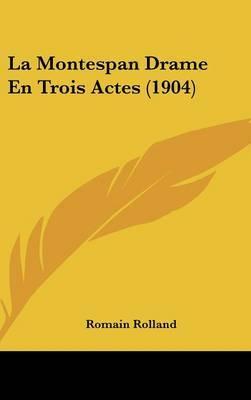 La Montespan Drame En Trois Actes (1904) by Romain Rolland image