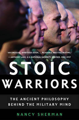 Stoic Warriors by Nancy Sherman