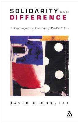 Solidarity and Difference: A Contemporary Reading of Paul's Ethics by David G Horrell image