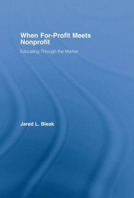 When For-Profit Meets Nonprofit by Jared L. Bleak