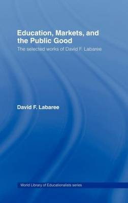 Education, Markets, and the Public Good by David F Labaree image
