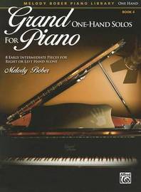 Grand One-Hand Solos for Piano, Bk 4: 8 Early Intermediate Pieces for Right or Left Hand Alone by Alfred Publishing
