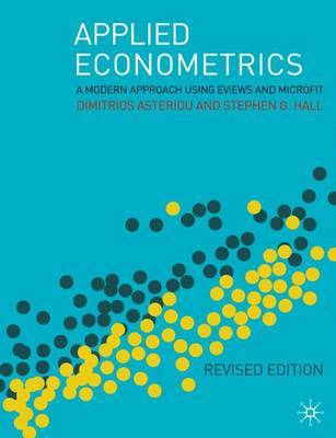 Applied Econometrics: A Modern Approach Using Eviews and Microfit by Dimitrios Asteriou