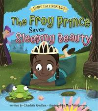 The Frog Prince Saves Sleeping Beauty by Charlotte Guillain