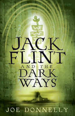 Jack Flint and the Dark Ways by Joe Donnelly