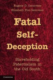 Fatal Self-Deception by Eugene D. Genovese