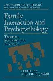 Family Interaction and Psychopathology by Theodore Jacob image